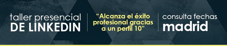 Taller presencial LinkedIn Madrid