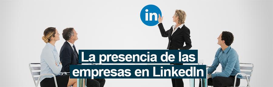 La presencia de empresas en LinkedIn: 6 consejos