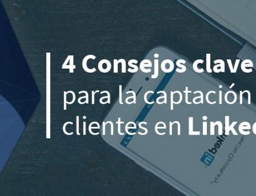 4 consejos clave para la captación de clientes en LinkedIn