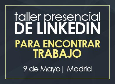 Taller LinkedIn para encontrar trabajo | 9 Mayo Madrid