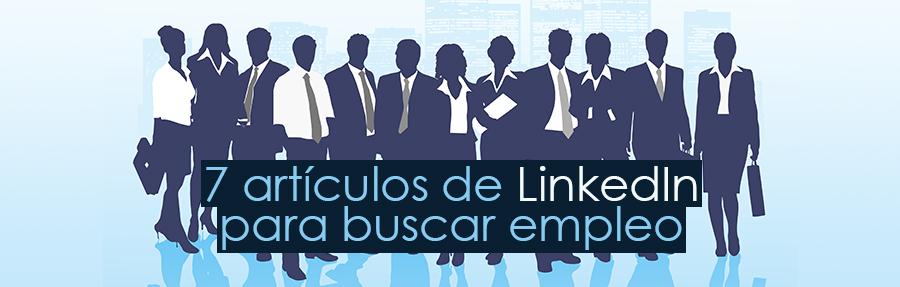Recopilatorio de 7 artículos de LinkedIn para buscar empleo