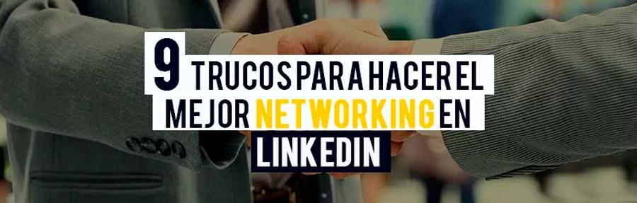 9 trucos para hacer el mejor networking en LinkedIn