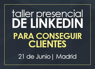 Taller de LinkedIn para conseguir clientes   21 junio   Madrid