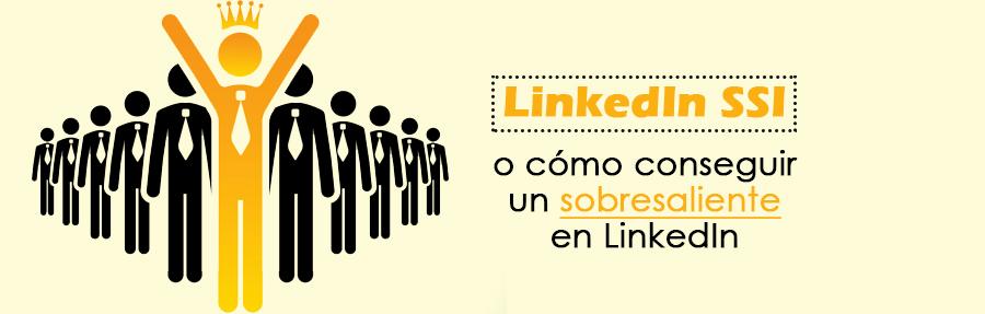 LinkedIn SSI: Cómo conseguir un sobresaliente en LinkedIn