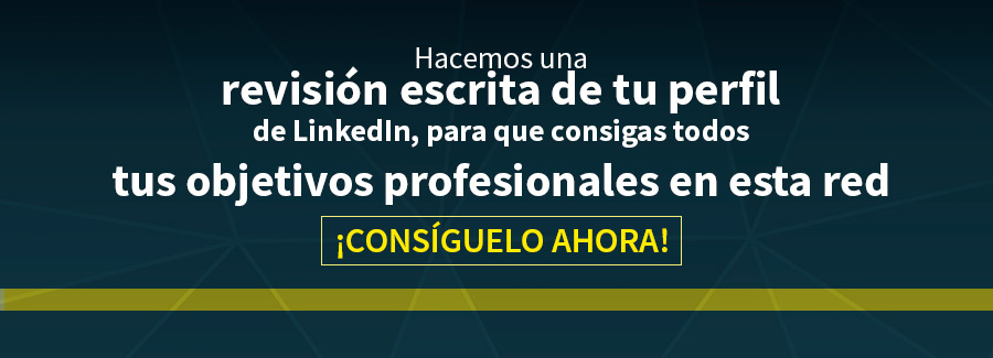 Revisamos tu perfil de LinkedIn para convertirlo en un gancho para los responsables de recursos humanos
