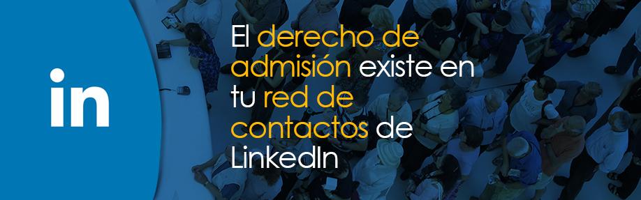 El derecho de admisión existe en tu red de contactos de LinkedIn