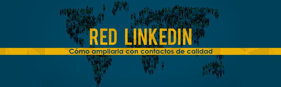 Red LinkedIn: Cómo ampliarla con contactos de calidad
