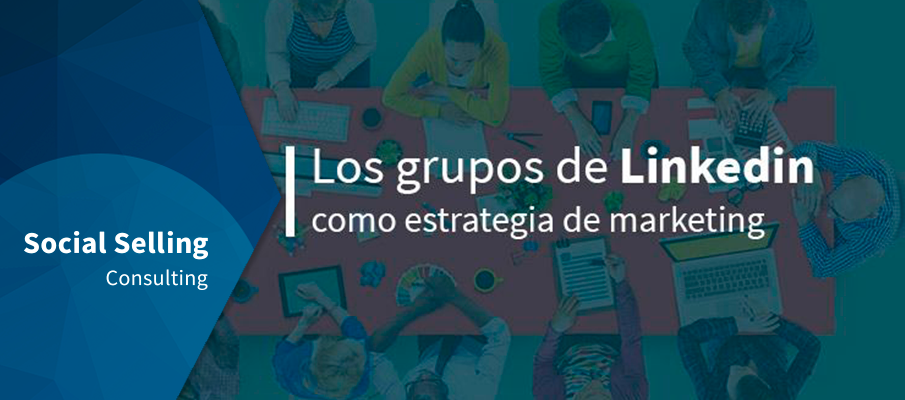 Grupos LinkedIn como estrategia de marketing