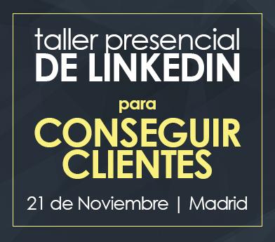 TALLER LINKEDIN PARA CONSEGUIR CLIENTES 21-11-2017 MAD