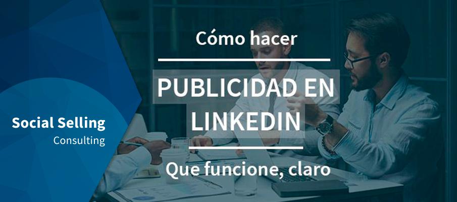 como hacer publicidad en linkedin