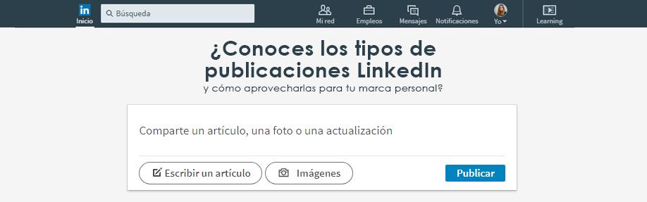 ¿Conoces los tipos de publicaciones LinkedIn y cómo aprovecharlas para tu marca personal?