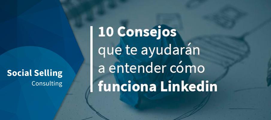 10 consejos para entender cómo funciona LinkedIn