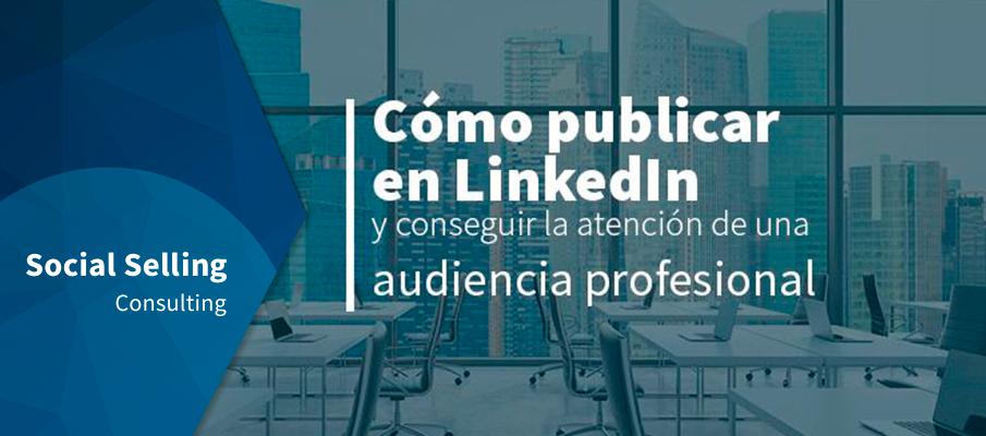 Cómo publicar en LinkedIn