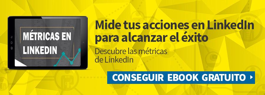 Mide tus acciones con las métricas en LinkedIn
