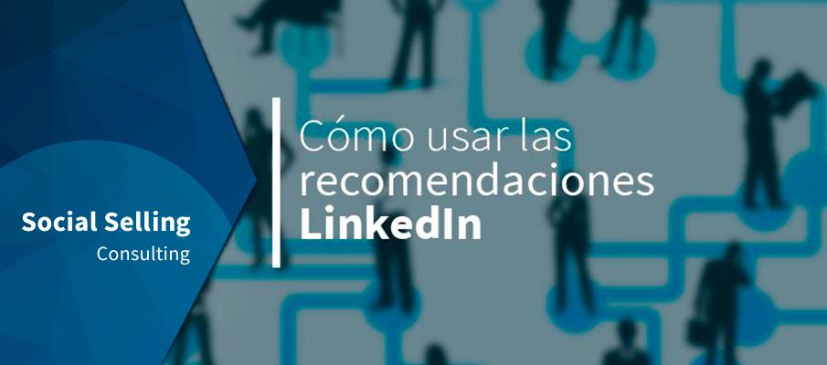 Cómo usar las recomendaciones LinkedIn