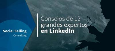 consejos 12 grandes expertos linkedin