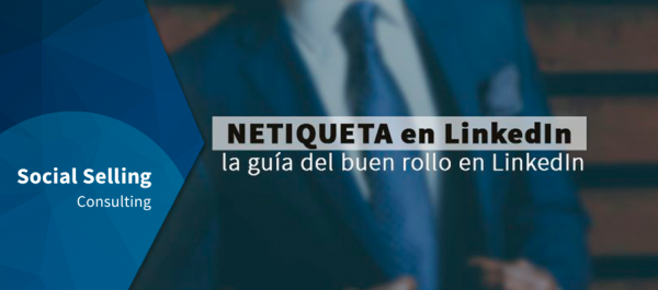 Netiqueta en LinkedIn: la guía del buen rollo en LinkedIn