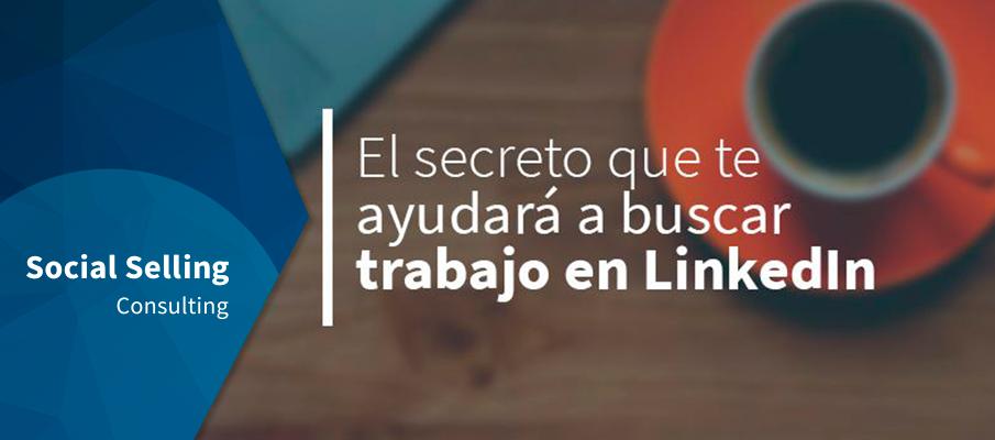 secreto ayudara buscar trabajo LinkedIn