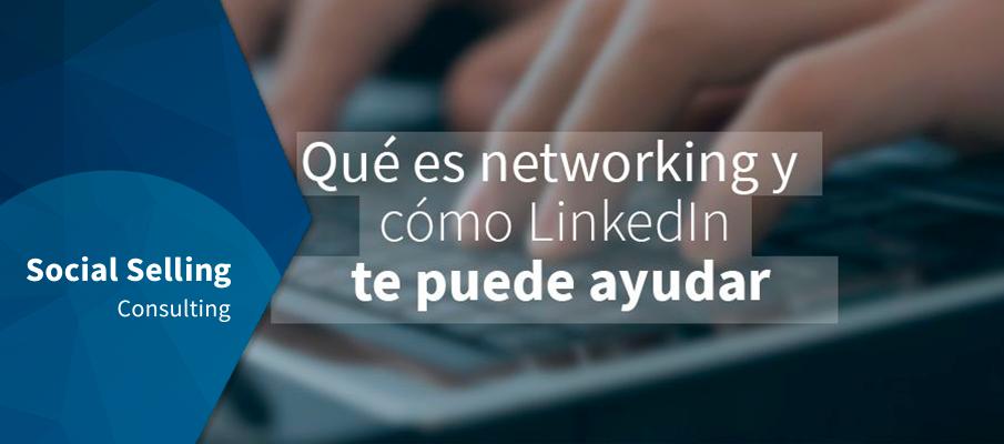 que es networking y como Linkedin te puede ayudar