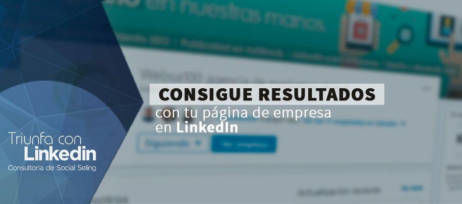 consigue resultados con tu pagina de empresa en LinkedIn