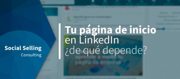 Tu página de inicio en LinkedIn, ¿de qué depende?