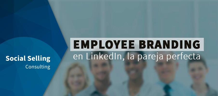 Employee branding en LinkedIn, la pareja perfecta