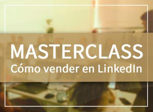 Masterclass vender en LinkedIn