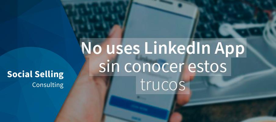 No uses LinkedIn App sin conocer estos trucos