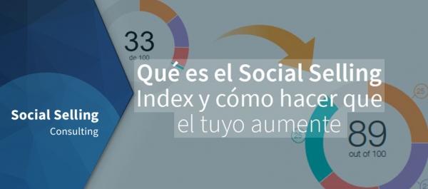 Qué es el Social Selling Index y cómo hacer que el tuyo aumente
