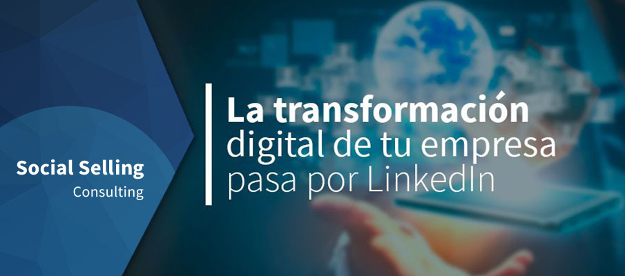La transformación digital pasa por LinkedIn