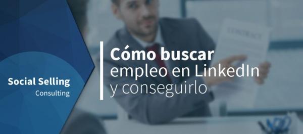 Cómo buscar empleo en LinkedIn y conseguirlo