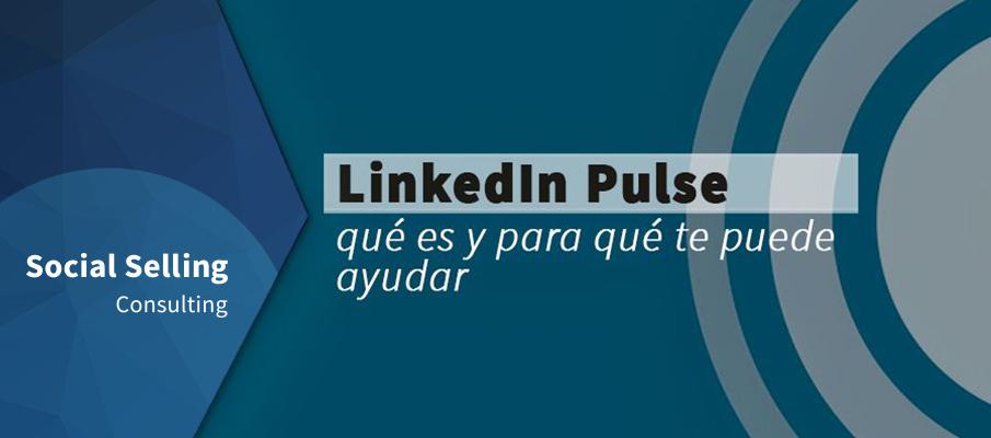 LinkedIn Pulse - Qué es y para qué te puede ser de ayuda