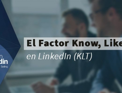 El Factor Know, Like, Trust en LinkedIn (KLT)