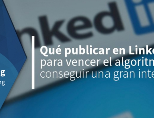 Qué publicar en LinkedIn para vencer el algoritmo y conseguir una gran interacción