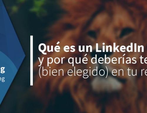 Qué es un LinkedIn Lion y por qué deberías tener uno (bien elegido) en tu red