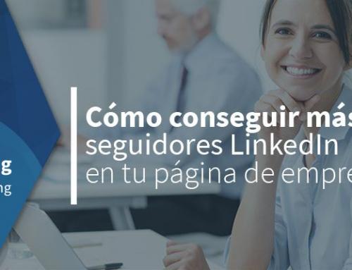 Cómo conseguir más seguidores LinkedIn en tu página de empresa