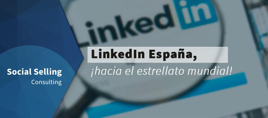 linkedin España hacia el estrellato mundial