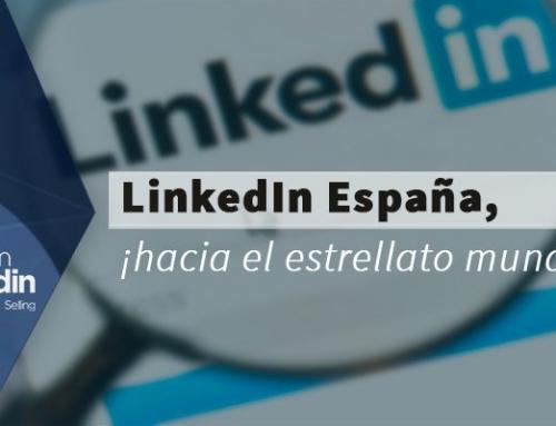 LinkedIn España, ¡hacia el estrellato mundial!
