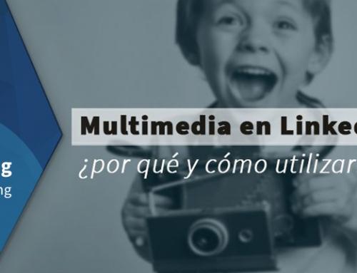 Por qué y cómo debes utilizar el multimedia en LinkedIn