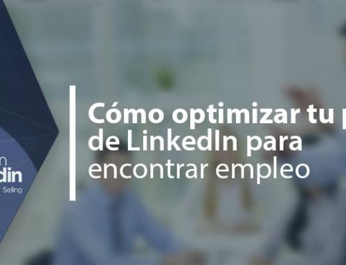 Cómo optimizar tu perfil de LinkedIn para encontrar empleo