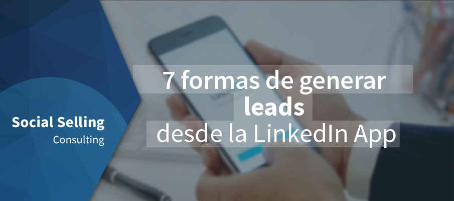 7-formas-de-generar-leads-desde-la-linkedin-app