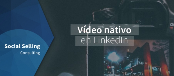El vídeo nativo en LinkedIn