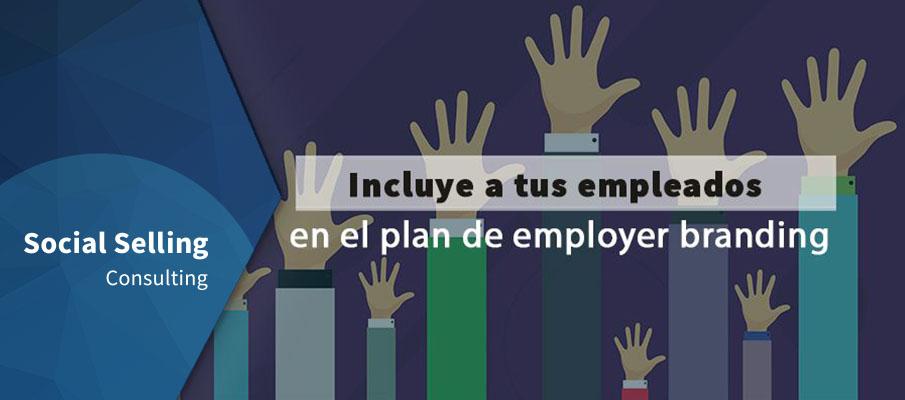 Incluye a tus empleados en el plan de employer branding
