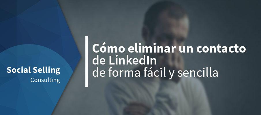 Cómo eliminar un contacto de LinkedIn de forma fácil y sencilla