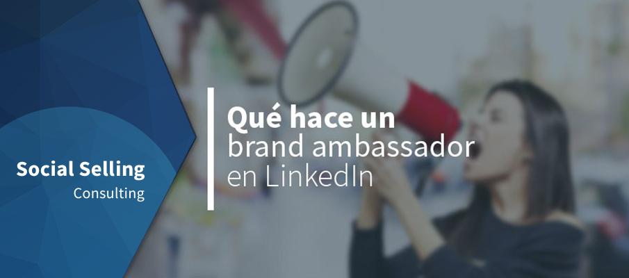 Qué hace un brand ambassador en LinkedIn