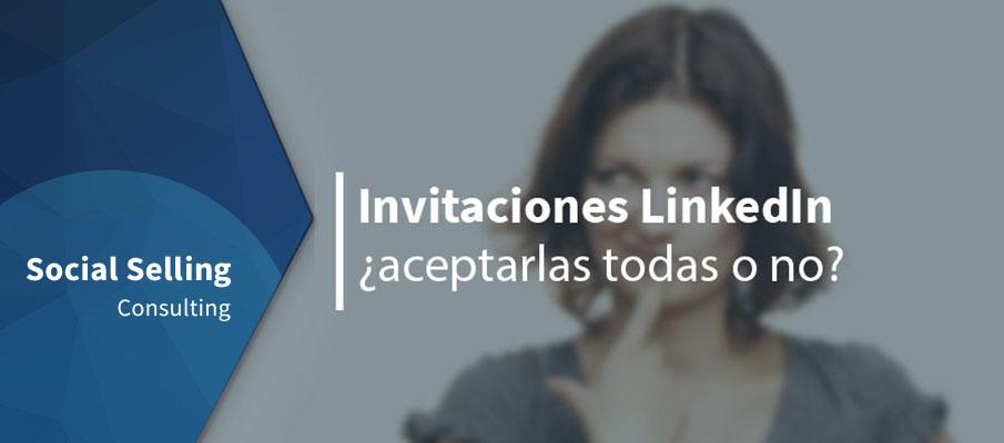 Invitaciones LinkedIn, ¿aceptarlas todas o no?