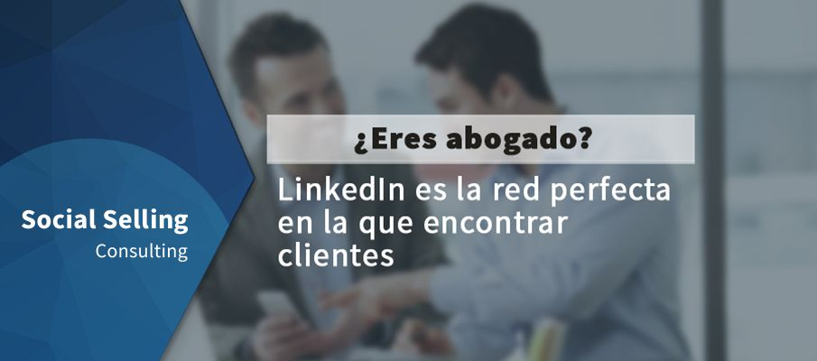Si eres abogado, LinkedIn es la red perfecta para encontrar clientes