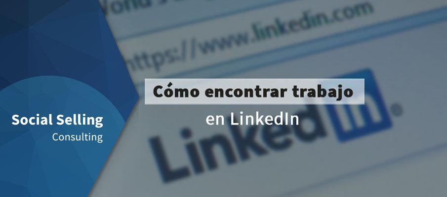 Cómo encontrar trabajo en LinkedIn - Consejos