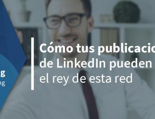 Cómo tus publicaciones LinkedIn pueden hacerte el rey de esta red