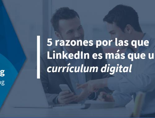 5 razones por las que LinkedIn es más que un curriculum digital